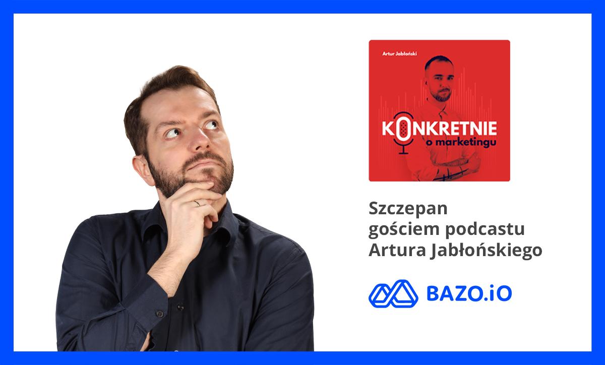 Szczepan gościem podcastu Artura Jabłońskiego